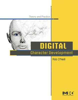Digital Character Development: Theory and Practice (Hardback)