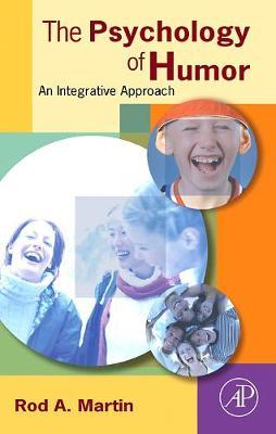 The Psychology of Humor: An Integrative Approach (Hardback)