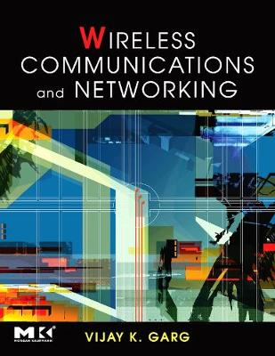 Wireless Communications & Networking - The Morgan Kaufmann Series in Networking (Hardback)
