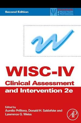 WISC-IV Clinical Assessment and Intervention - Practical Resources for the Mental Health Professional (Hardback)