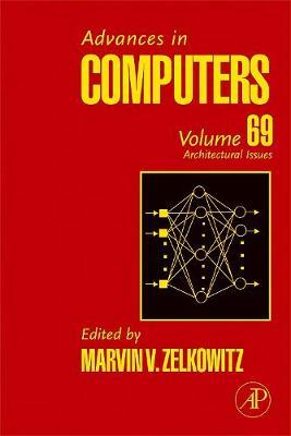 Advances in Computers: Volume 69: Architectural Advances - Advances in Computers (Hardback)