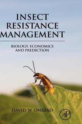 Insect Resistance Management: Biology, Economics, and Prediction (Hardback)