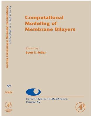 Computational Modeling of Membrane Bilayers: Volume 60 - Current Topics in Membranes (Hardback)