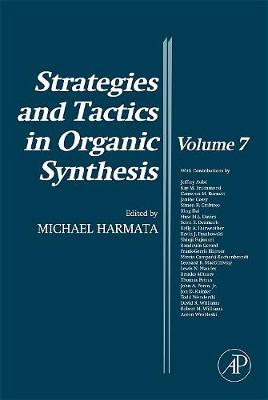 Strategies and Tactics in Organic Synthesis: Volume 7 - Strategies and Tactics in Organic Synthesis (Hardback)