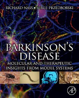 Parkinson's Disease: Molecular and Therapeutic Insights From Model Systems (Hardback)