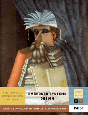 Embedded Systems Design: Volume .: A Platform-Based Approach to System-Level Design - Systems on Silicon (Hardback)