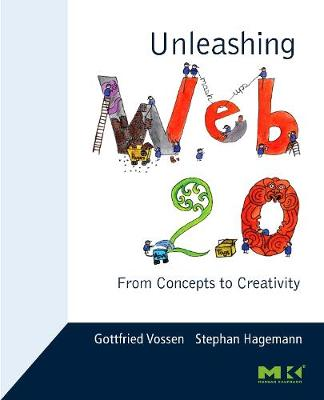 Unleashing Web 2.0: From Concepts to Creativity (Paperback)