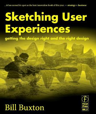 Sketching User Experiences: Getting the Design Right and the Right Design - Interactive Technologies (Paperback)
