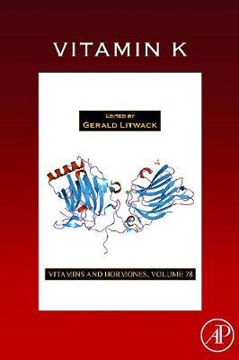 Vitamin K: Volume 78 - Vitamins and Hormones (Hardback)