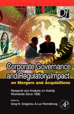 Corporate Governance and Regulatory Impact on Mergers and Acquisitions: Research and Analysis on Activity Worldwide Since 1990 - Quantitative Finance (Hardback)