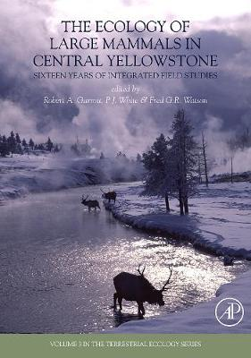 The Ecology of Large Mammals in Central Yellowstone: Volume 3: Sixteen Years of Integrated Field Studies - Terrestrial Ecology (Hardback)