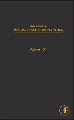 Advances in Imaging and Electron Physics: Volume 151 - Advances in Imaging and Electron Physics (Hardback)