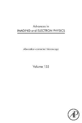 Advances in Imaging and Electron Physics: Advances in Imaging and Electron Physics: Vol. 153 Volume 153 - Advances in Imaging and Electron Physics (Hardback)