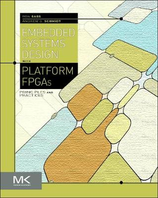Embedded Systems Design with Platform FPGAs: Principles and Practices (Hardback)