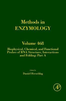 Biophysical, Chemical, and Functional Probes of RNA Structure, Interactions and Folding: Part A: Volume 468 - Methods in Enzymology (Hardback)