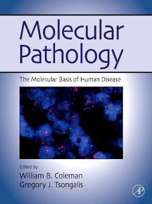 Molecular Pathology: The Molecular Basis of Human Disease (Hardback)