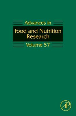 Advances in Food and Nutrition Research: Volume 57 - Advances in Food and Nutrition Research (Hardback)