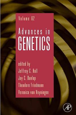 Advances in Genetics: Volume 62 - Advances in Genetics (Hardback)
