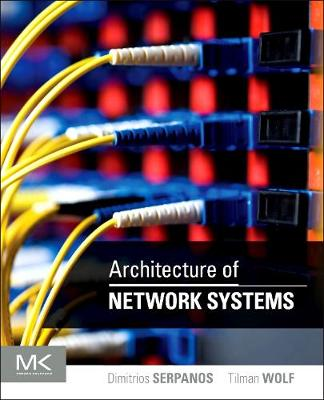 Architecture of Network Systems - The Morgan Kaufmann Series in Computer Architecture and Design (Paperback)