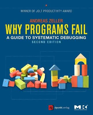 Why Programs Fail: A Guide to Systematic Debugging (Paperback)