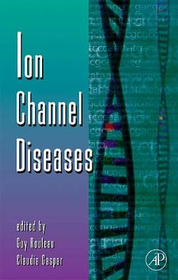 Ion Channel Diseases: Volume 63 - Advances in Genetics (Hardback)