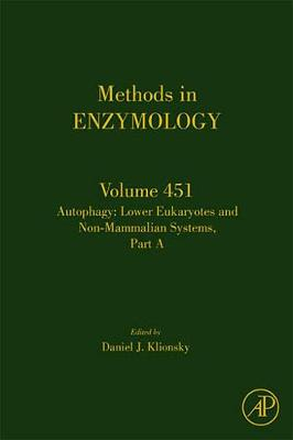 Autophagy: Lower Eukaryotes and Non-Mammalian Systems, Part A: Volume 451 - Methods in Enzymology (Hardback)