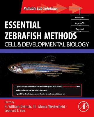 Essential Zebrafish Methods: Cell and Developmental Biology - Reliable Lab Solutions (Paperback)