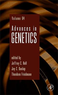 Advances in Genetics: Volume 64 - Advances in Genetics (Hardback)