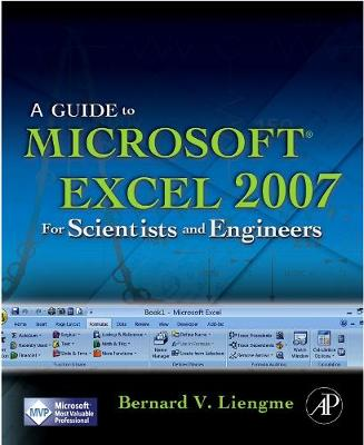 A Guide to Microsoft Excel 2007 for Scientists and Engineers (Paperback)