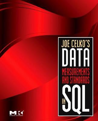 Joe Celko's Data, Measurements and Standards in SQL (Paperback)