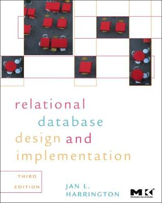 Relational Database Design and Implementation: Clearly Explained (Paperback)