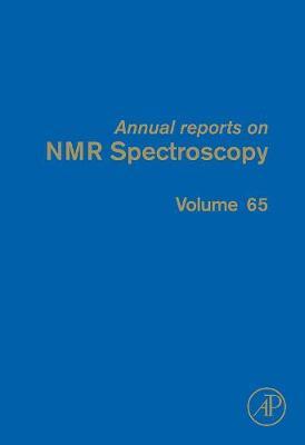 Annual Reports on NMR Spectroscopy: Volume 65 - Annual Reports on NMR Spectroscopy (Hardback)