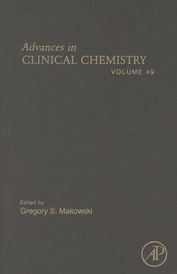 Advances in Clinical Chemistry: Volume 49 - Advances in Clinical Chemistry (Hardback)