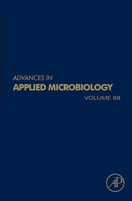 Advances in Applied Microbiology: Volume 69 - Advances in Applied Microbiology (Hardback)