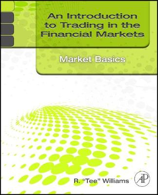 An Introduction to Trading in the Financial Markets: Market Basics (Paperback)