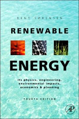 Renewable Energy: Physics, Engineering, Environmental Impacts, Economics and Planning (Hardback)