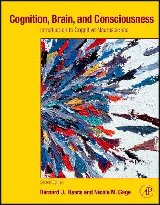 Cognition, Brain, and Consciousness: Introduction to Cognitive Neuroscience (Hardback)