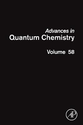 Advances in Quantum Chemistry: Volume 58: Theory of Confined Quantum Systems Part Two - Advances in Quantum Chemistry (Hardback)