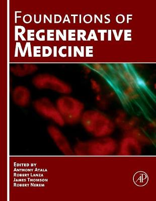 Foundations of Regenerative Medicine: Clinical and Therapeutic Applications (Hardback)