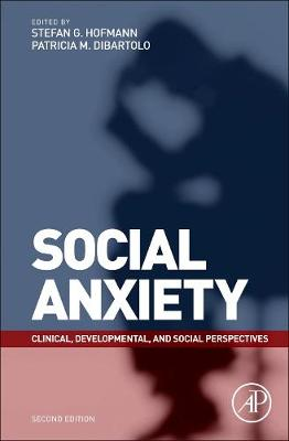 Social Anxiety: Clinical, Developmental, and Social Perspectives (Hardback)