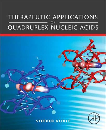 Therapeutic Applications of Quadruplex Nucleic Acids (Hardback)