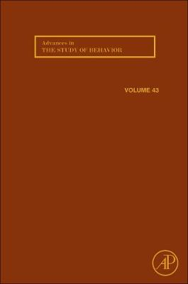 Advances in the Study of Behavior: Volume 43 - Advances in the Study of Behavior (Hardback)