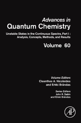 Unstable States in the Continuous Spectra. Analysis, Concepts, Methods and Results: Volume 60 - Advances in Quantum Chemistry (Hardback)