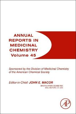 Annual Reports in Medicinal Chemistry: Volume 45 - Annual Reports in Medicinal Chemistry (Paperback)