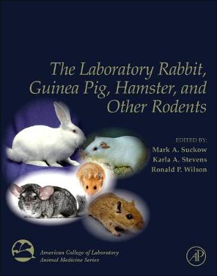 The Laboratory Rabbit, Guinea Pig, Hamster, and Other Rodents - American College of Laboratory Animal Medicine (Hardback)