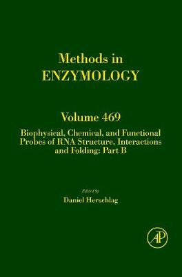Biophysical, Chemical, and Functional Probes of RNA Structure, Interactions and Folding: Part B: Volume 469 - Methods in Enzymology (Hardback)