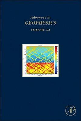 Advances in Geophysics: Volume 54 - Advances in Geophysics (Hardback)