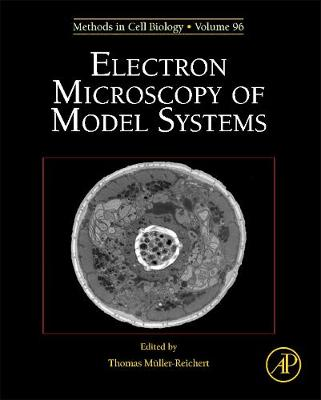Electron Microscopy of Model Systems: Volume 96 - Methods in Cell Biology (Hardback)