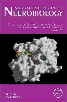 Basic Aspects of Catechol-O-Methyltransferase and the Clinical Applications of its Inhibitors: Volume 95 - International Review of Neurobiology (Hardback)