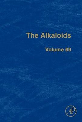 The Alkaloids: Volume 64: Chemistry and Biology - The Alkaloids (Hardback)